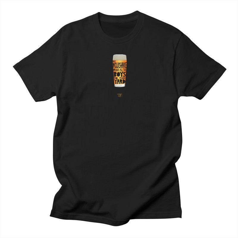 my NEIPA brings all the boys to the yard, sigh Women's Regular Unisex T-Shirt by Resistance is Tactile