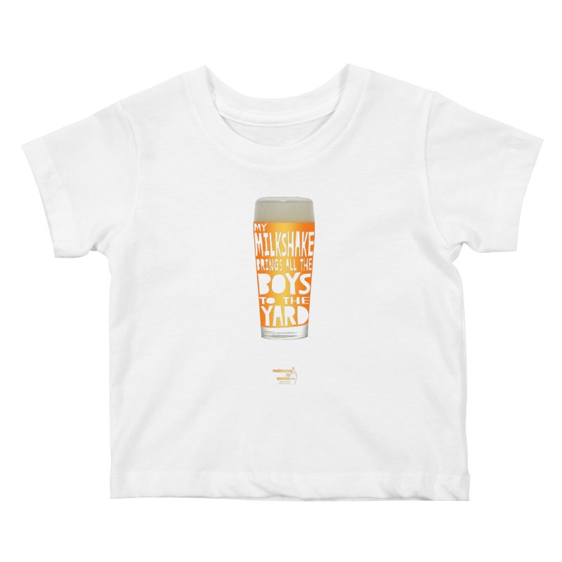 my NEIPA brings all the boys to the yard, sigh Kids Baby T-Shirt by Resistance is Tactile