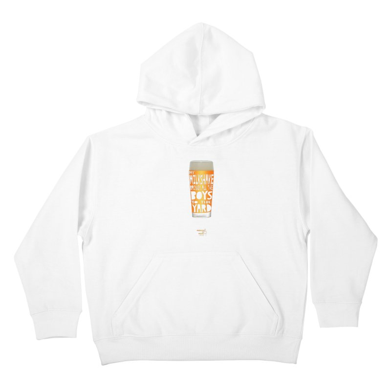 my NEIPA brings all the boys to the yard, sigh Kids Pullover Hoody by Resistance is Tactile