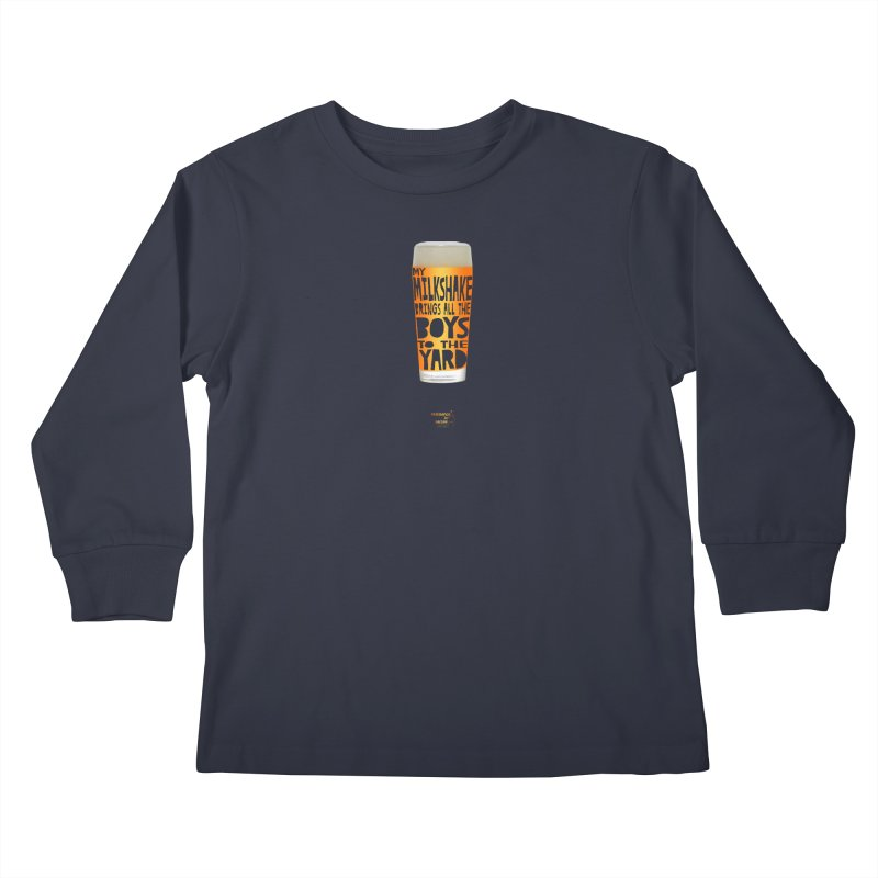 my NEIPA brings all the boys to the yard, sigh Kids Longsleeve T-Shirt by Resistance is Tactile