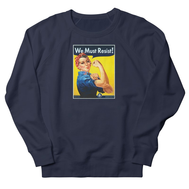 We Must Resist Women's French Terry Sweatshirt by Resist Symbol
