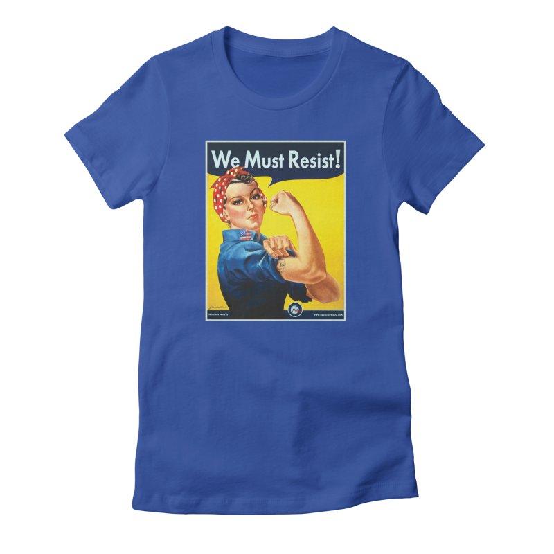 We Must Resist Women's T-Shirt by Resist Symbol