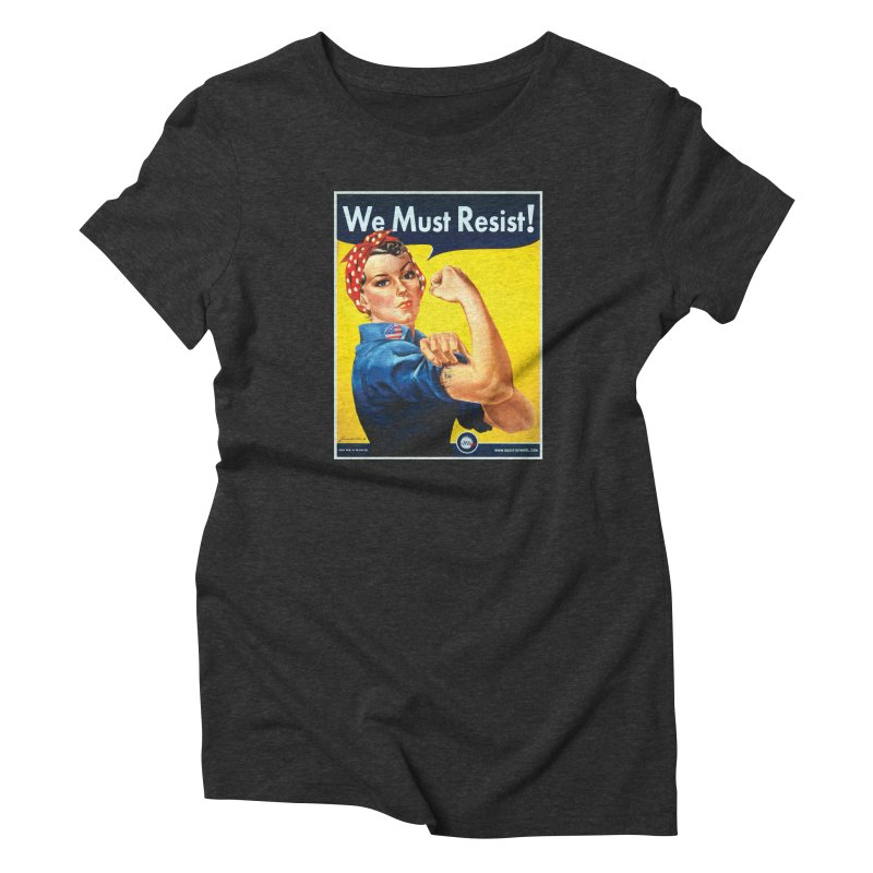 We Must Resist Women's Triblend T-Shirt by Resist Symbol
