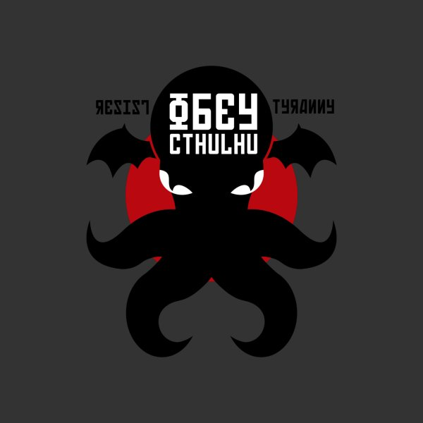 image for Resist Tyranny, Obey Cthulhu
