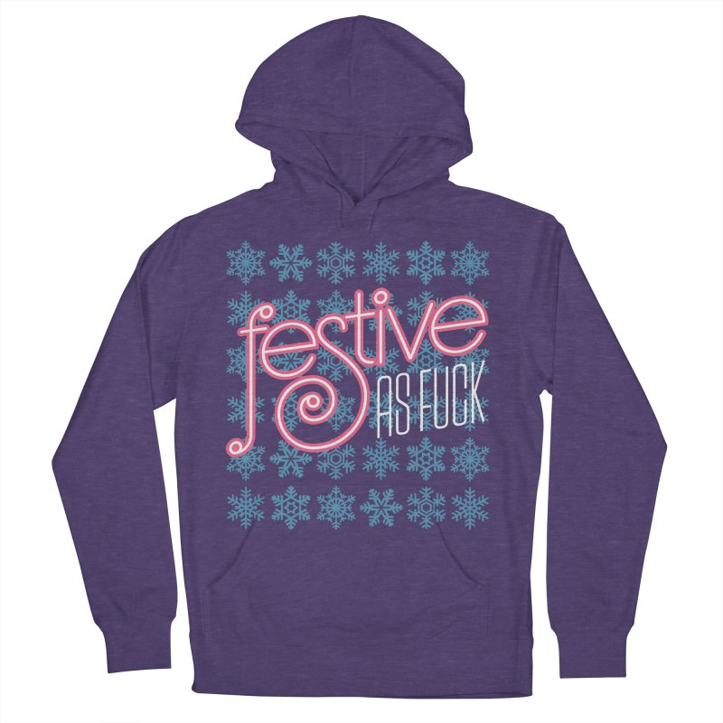 Festive As Fuck Women's Pullover Hoody by retrorocket's Artist Shop