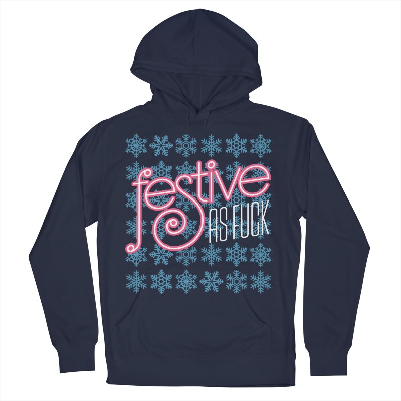 Festive As Fuck Men's Pullover Hoody by retrorocket's Artist Shop
