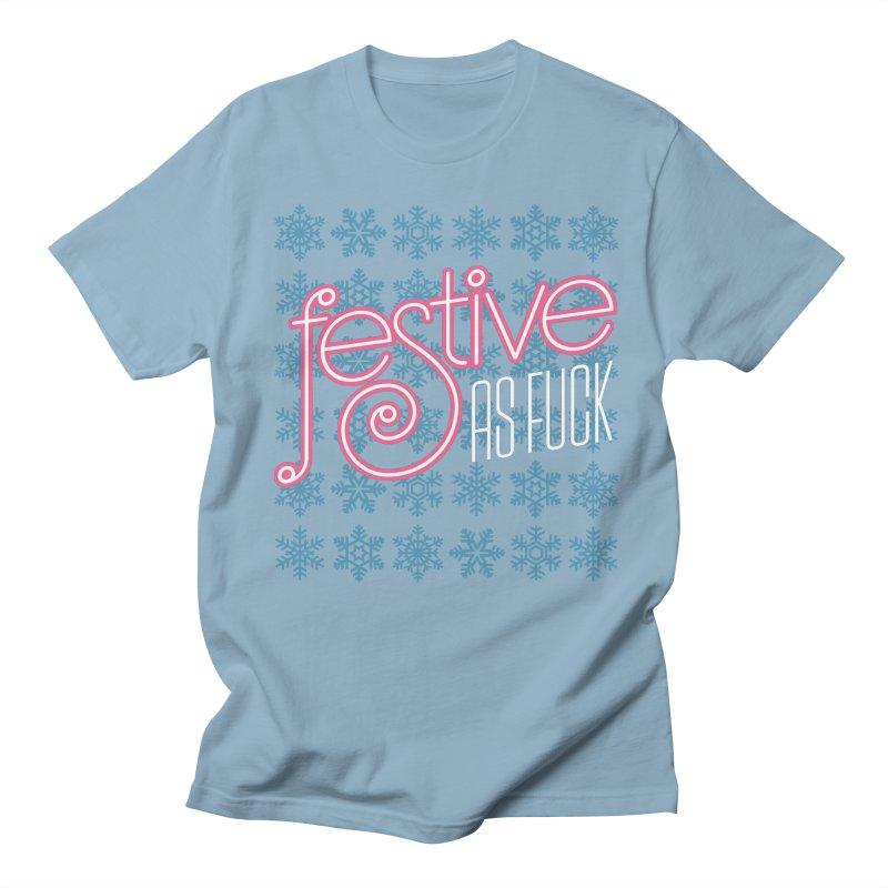 Festive As Fuck Women's Regular Unisex T-Shirt by retrorocket's Artist Shop
