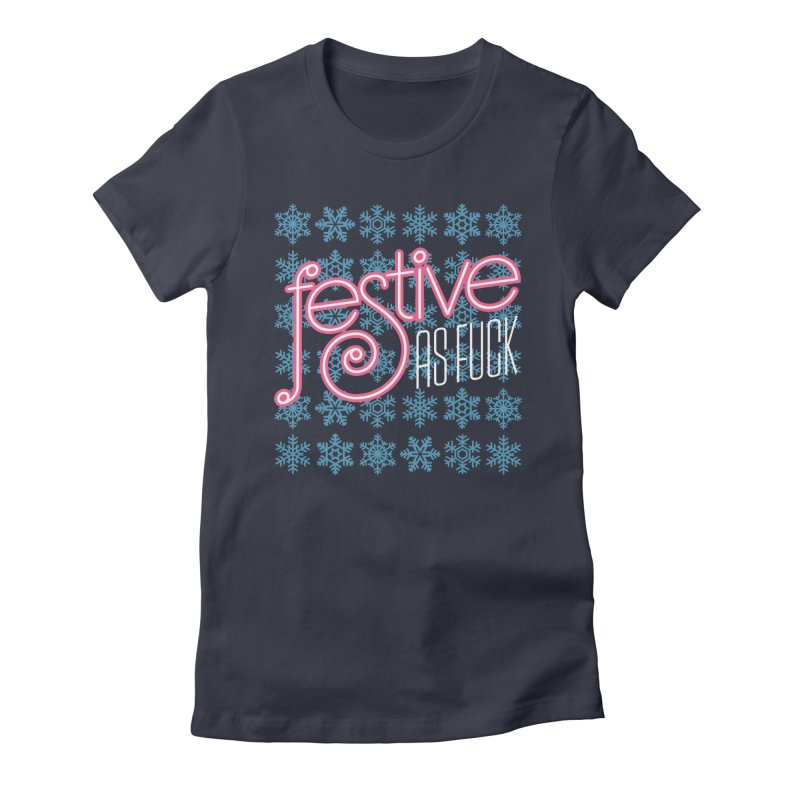 Festive As Fuck Women's Fitted T-Shirt by retrorocket's Artist Shop
