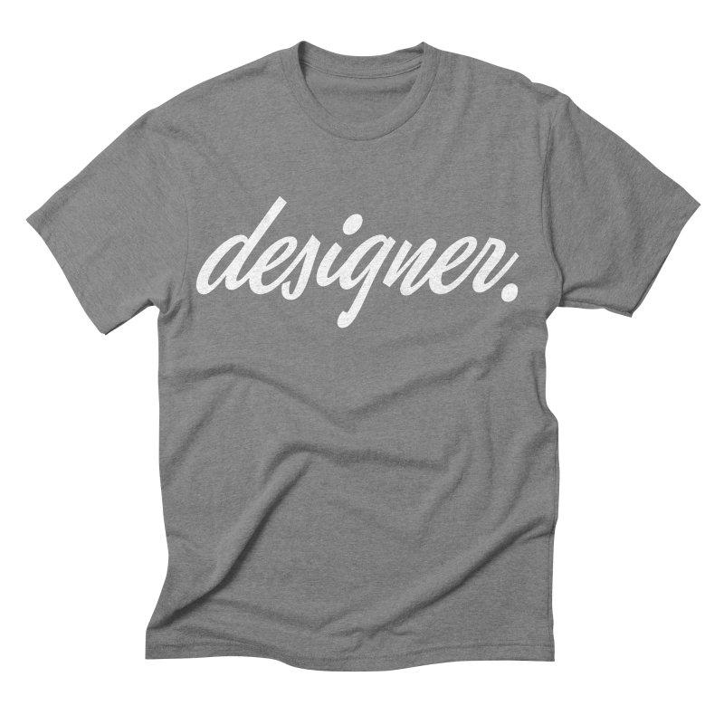 Designer (Script) Men's Triblend T-shirt by Revision Path Store