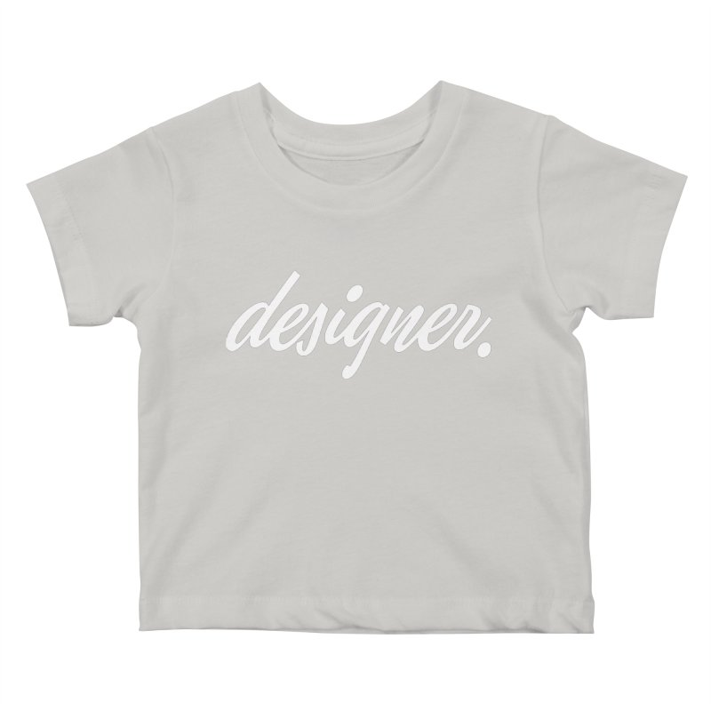 Designer (Script) Kids Baby T-Shirt by The Revision Path Store
