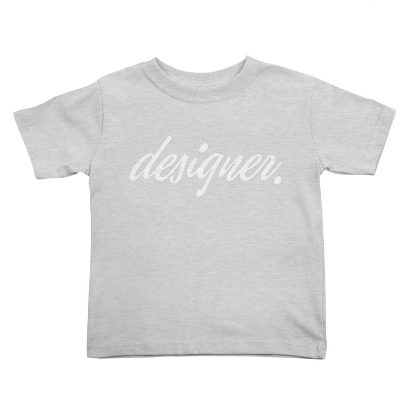 Designer (Script) Kids Toddler T-Shirt by The Revision Path Store