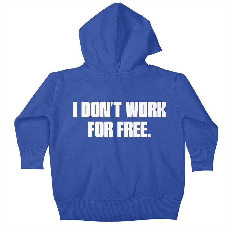 I Don't Work For Free   by Revision Path Store | Custom t-shirts, prints, and