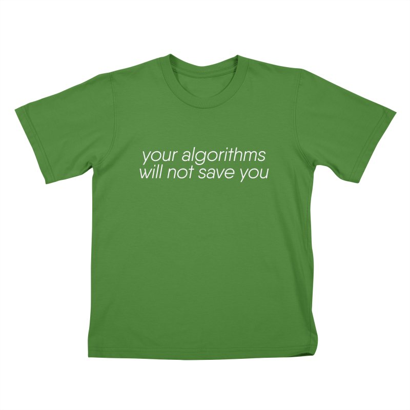 Your Algorithms Will Not Save You Kids T-shirt by Revision Path Store