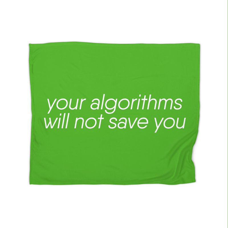 Your Algorithms Will Not Save You   by Revision Path Store | Custom t-shirts, prints, and