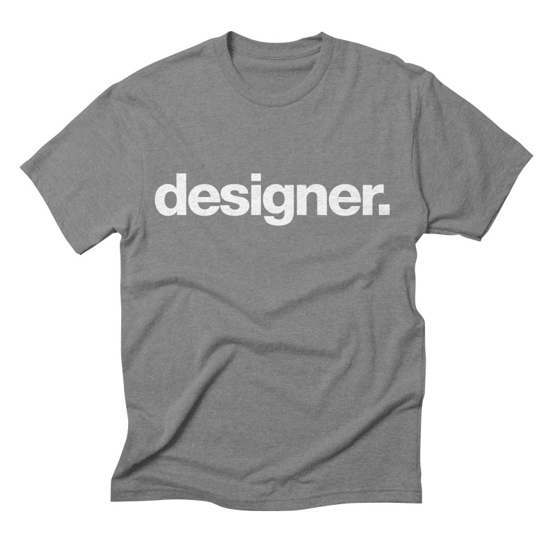 Designer (Bold) Men's Triblend T-shirt by Revision Path Store