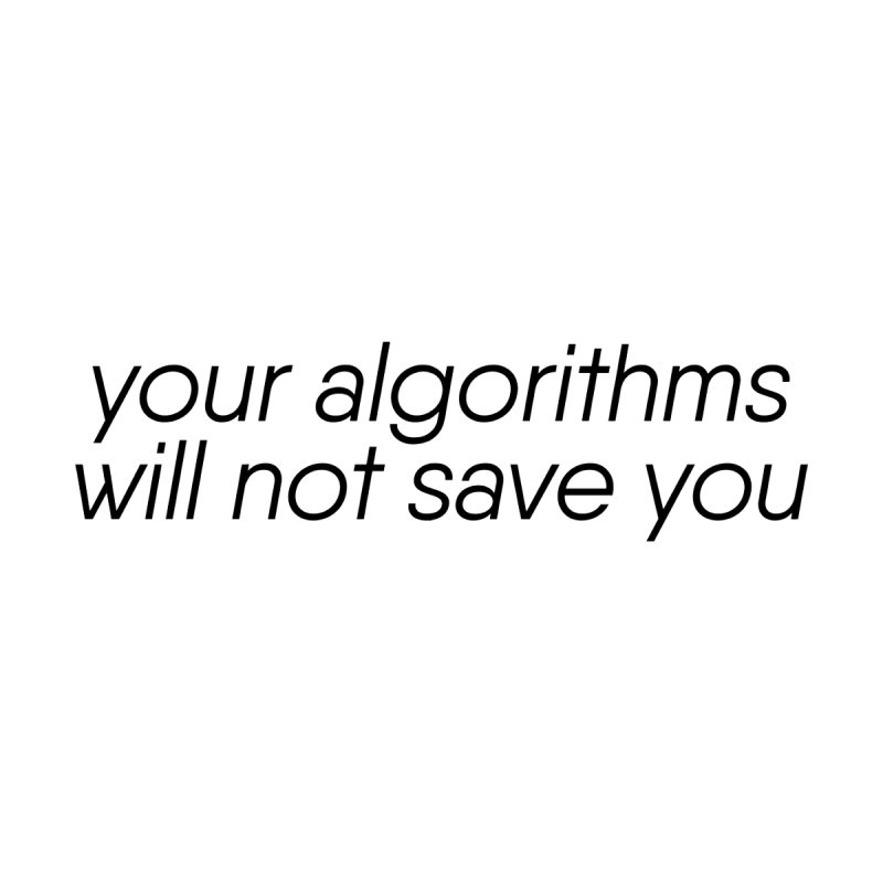 Your Algorithms Will Not Save You (Mug) by The Revision Path Store
