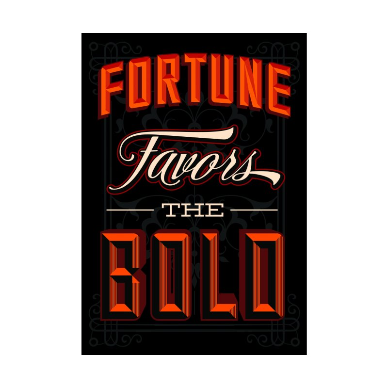 Fortune Favors The Bold by Revision Path Store