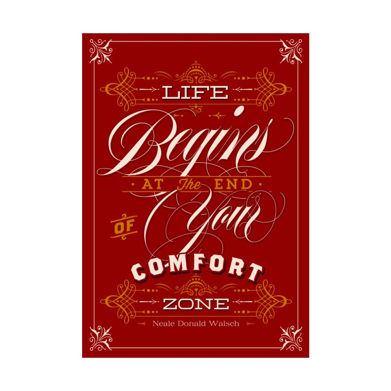 Life Begins At The End Of Your Comfort Zone by Revision Path Store