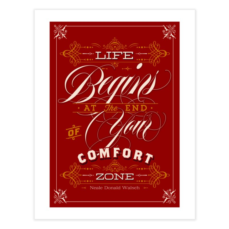 Life Begins At The End Of Your Comfort Zone Home Fine Art Print by Revision Path Store