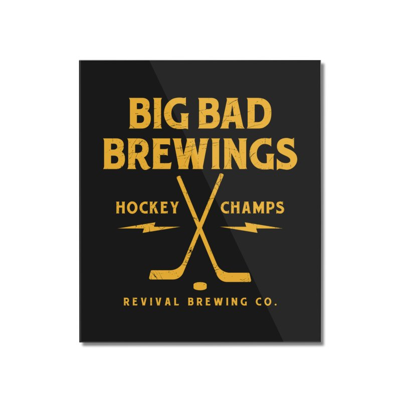 Big Bad Brewings Home Mounted Acrylic Print by Revival Brewing
