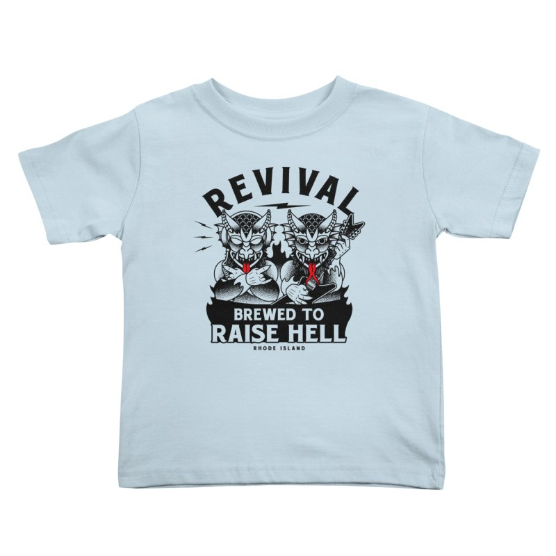 Revival Raise Hell Kids Toddler T-Shirt by Revival Brewing