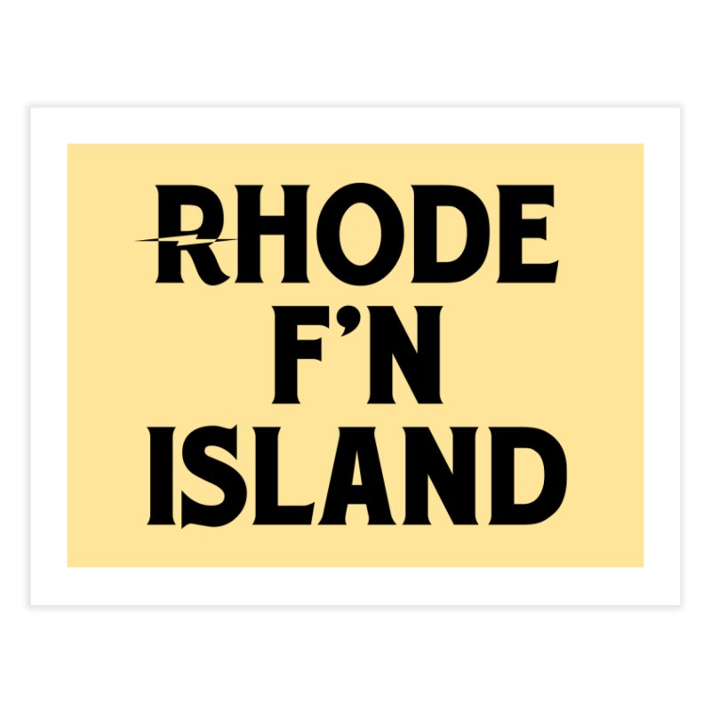 Revival Rhode F'n Island Home Fine Art Print by Revival Brewing