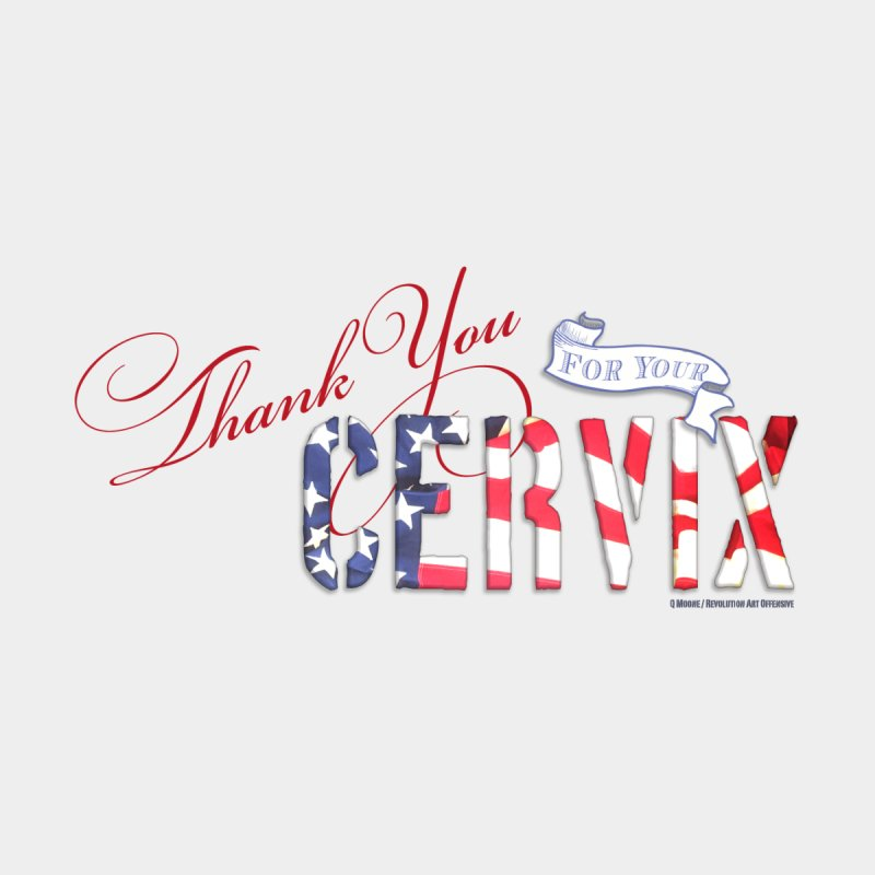 Thank You For Your Cervix Red/Blue by Revolution Art Offensive