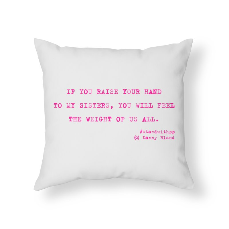 Planned Parenthood  Haiku Danny Bland Pink in Throw Pillow by Revolution Art Offensive