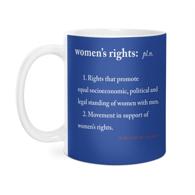 Women's Rights White in Standard Mug by Revolution Art Offensive