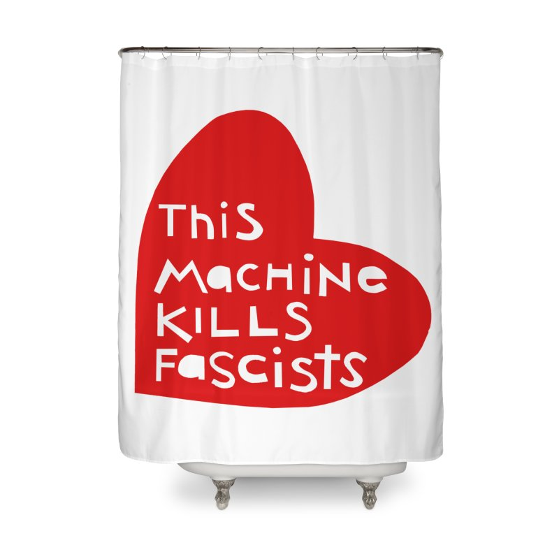 This Machine Heart Home Shower Curtain by Revolution Art Offensive