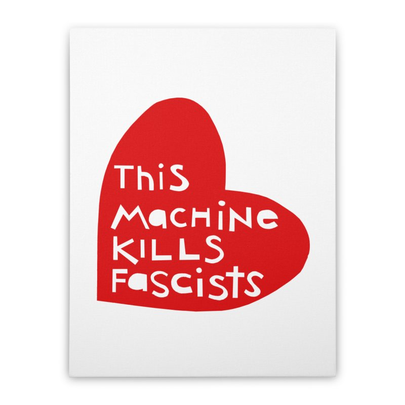 This Machine Heart Home Stretched Canvas by Revolution Art Offensive