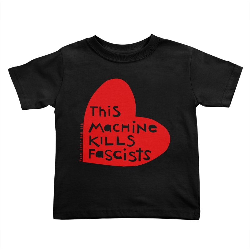 This Machine Heart Kids Toddler T-Shirt by Revolution Art Offensive