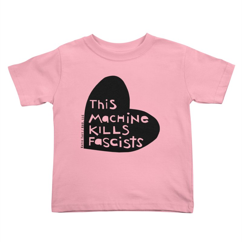 This Machine Black Heart Kids Toddler T-Shirt by Revolution Art Offensive
