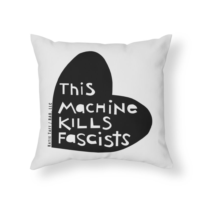 This Machine Black Heart Home Throw Pillow by Revolution Art Offensive