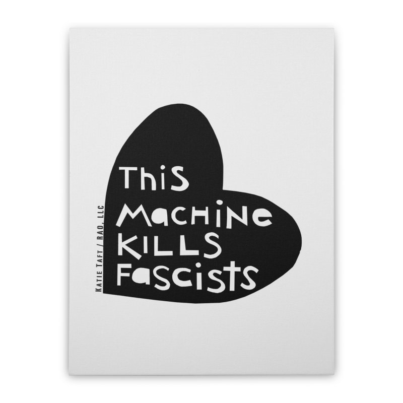 This Machine Black Heart Home Stretched Canvas by Revolution Art Offensive