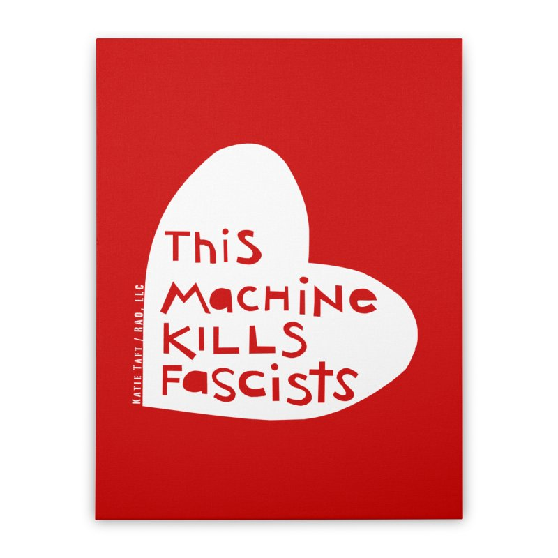 This Machine White Home Stretched Canvas by Revolution Art Offensive