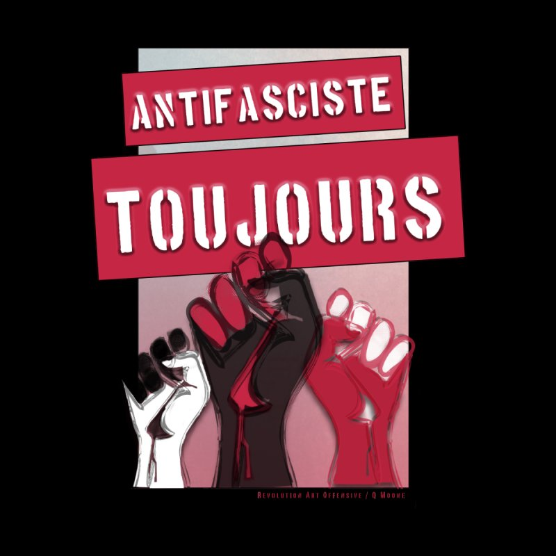 Antifasciste Toujours  Accessories Phone Case by Revolution Art Offensive