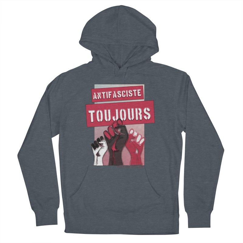 Antifasciste Toujours  Men's Pullover Hoody by Revolution Art Offensive