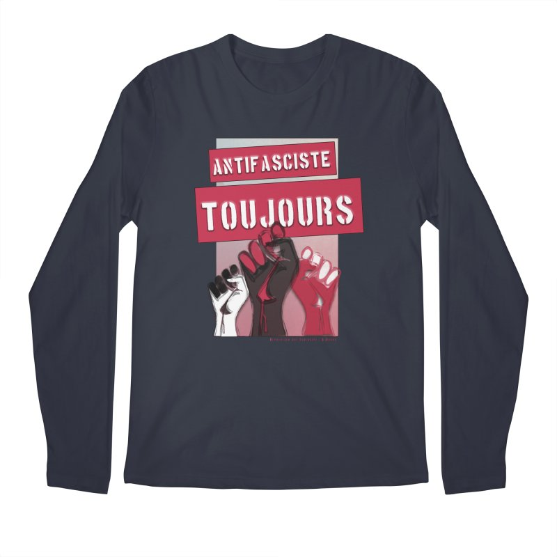 Antifasciste Toujours  Men's Longsleeve T-Shirt by Revolution Art Offensive