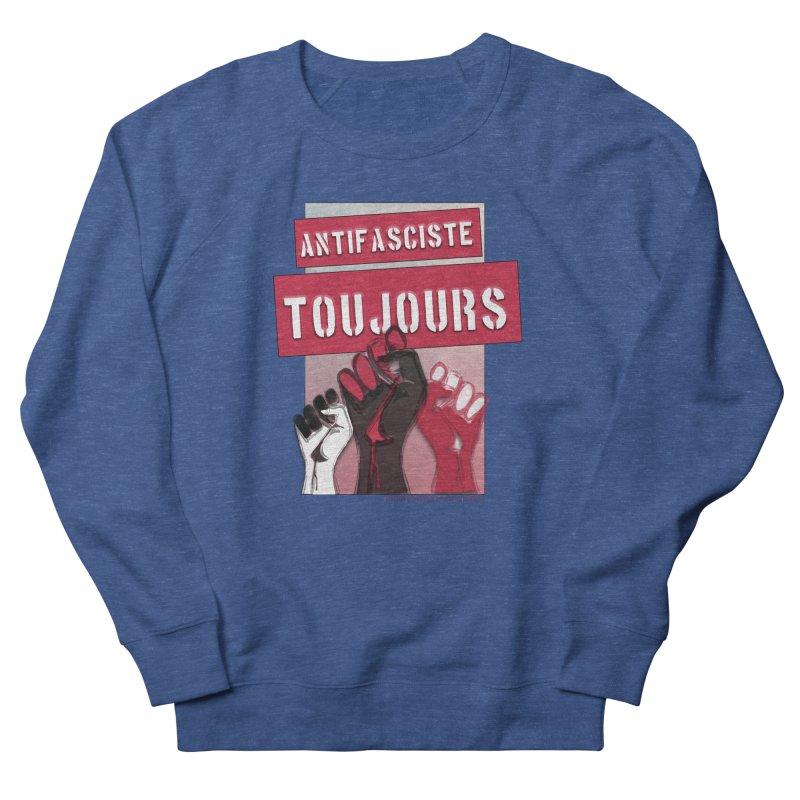 Antifasciste Toujours  Women's Sweatshirt by Revolution Art Offensive