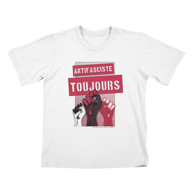Antifasciste Toujours  Kids T-shirt by Revolution Art Offensive