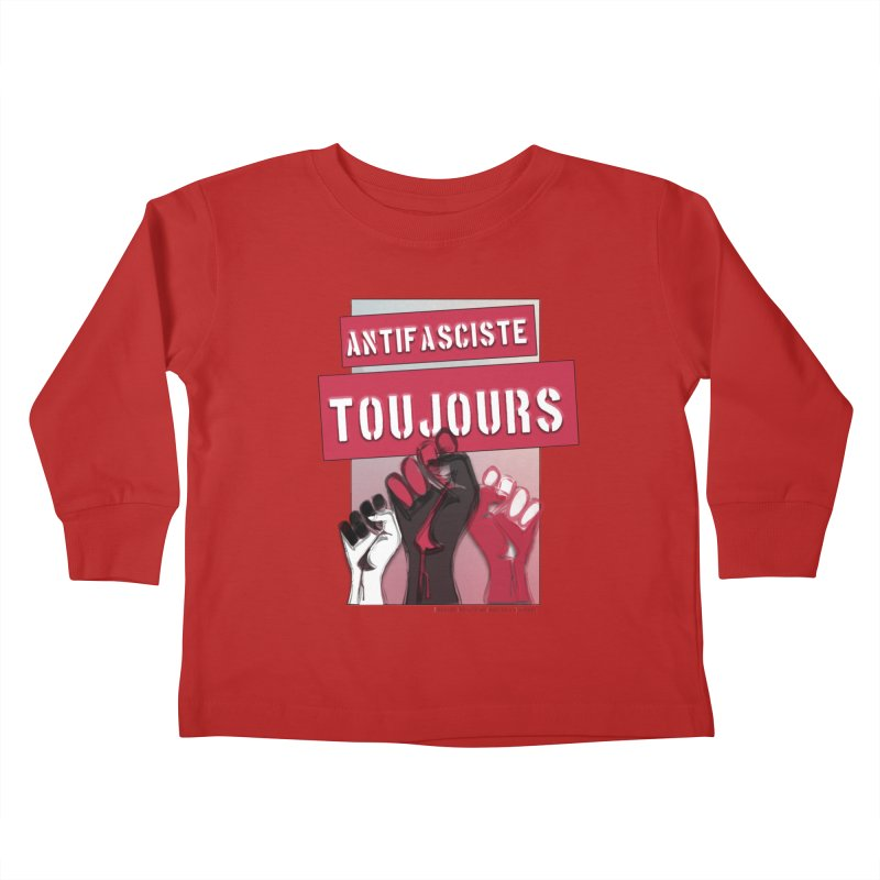 Antifasciste Toujours  Kids Toddler Longsleeve T-Shirt by Revolution Art Offensive