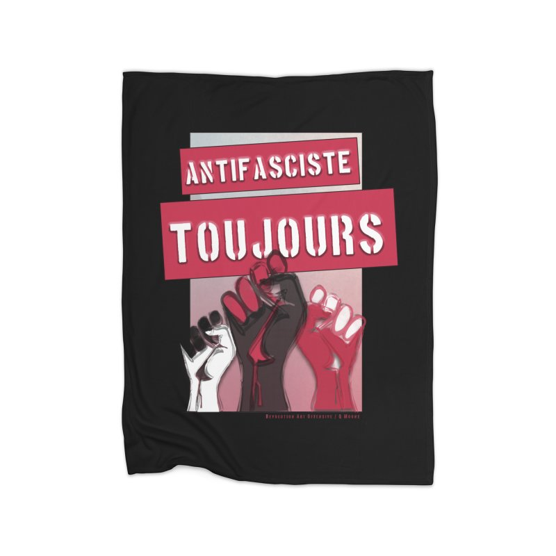 Antifasciste Toujours  Home Blanket by Revolution Art Offensive