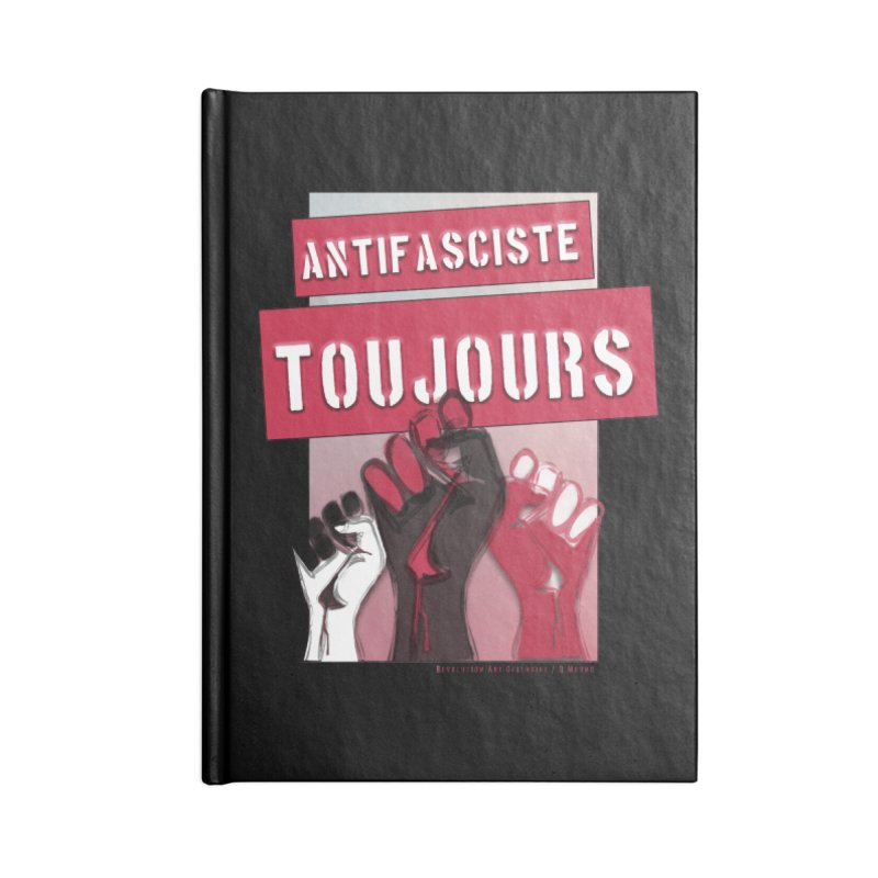 Antifasciste Toujours  Accessories Notebook by Revolution Art Offensive