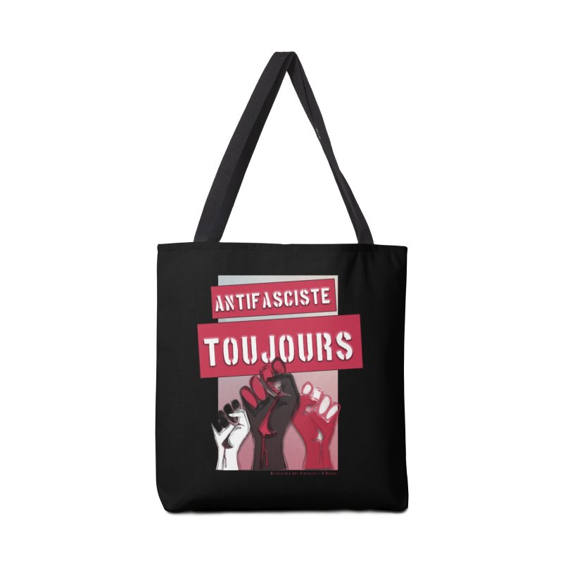 Antifasciste Toujours  Accessories Bag by Revolution Art Offensive
