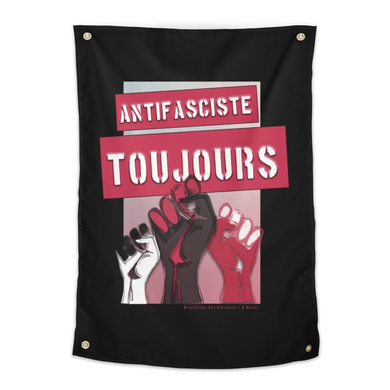 Antifasciste Toujours  Home Tapestry by Revolution Art Offensive