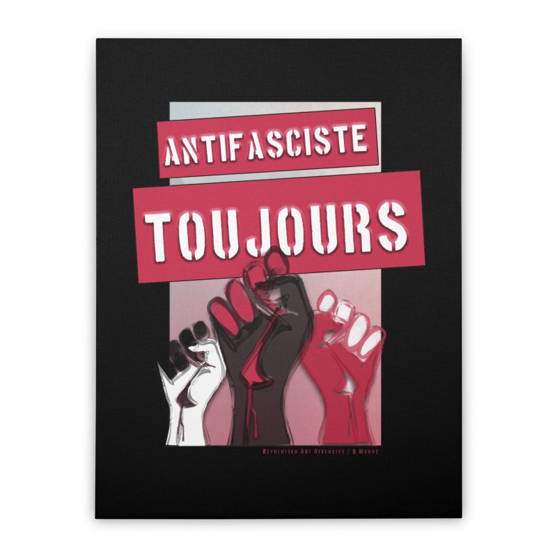 Antifasciste Toujours Home Stretched Canvas by Revolution Art Offensive