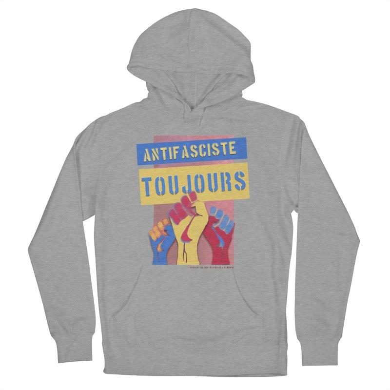 Antifasciste Toujours F/C Men's Pullover Hoody by Revolution Art Offensive
