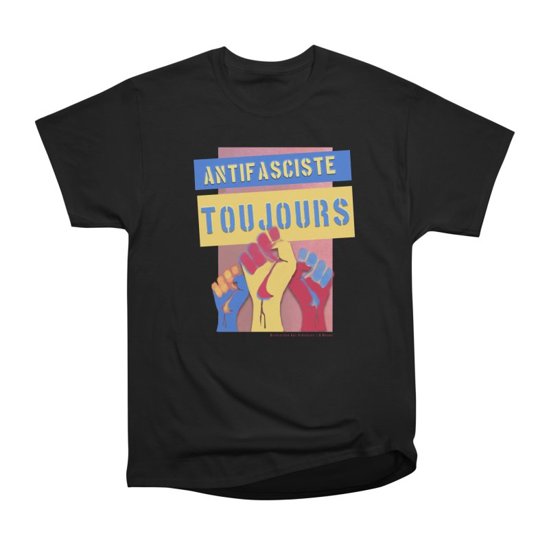 Antifasciste Toujours F/C Men's Classic T-Shirt by Revolution Art Offensive