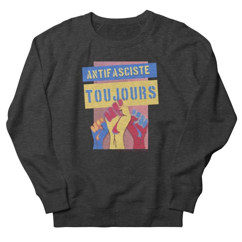 Antifasciste Toujours F/C Women's Sweatshirt by Revolution Art Offensive